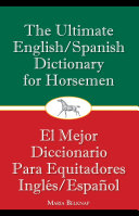 The Ultimate English/Spanish Dictionary for Horsemen Book