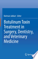 Botulinum Toxin Treatment in Surgery  Dentistry  and Veterinary Medicine Book