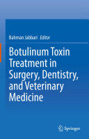 Botulinum Toxin Treatment in Surgery  Dentistry  and Veterinary Medicine