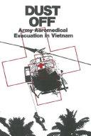 Dust Off  Army Aeromedical Evacuation in Vietnam
