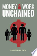 Money and Work Unchained