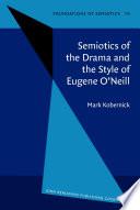 Semiotics Of The Drama And The Style Of Eugene O Neill Book PDF