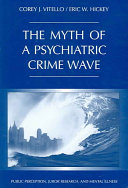 The Myth of a Psychiatric Crime Wave Book
