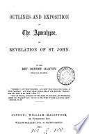 Outlines And Exposition Of The Apocalypse Or Revelation Of St John With