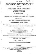The New Pocket Dictionary of the French and English Languages ... Ninth Edition, ... with the Addition of Many Words, ... and a View of the Pronunciation and Syntax of the French Language. By J. Ouiseau