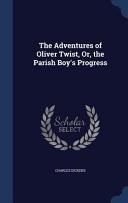 The Adventures Of Oliver Twist Or The Parish Boy S Progress