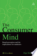 """The Consumer Mind: Brand Perception and the Implications for Marketers"" by Pepe Martínez"