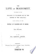 The Life of Mahomet  Founder of the Religion of Islamism and of the Empire of the Saracens Book PDF