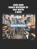 Study Guide Student Workbook for Dear Martin A Novel