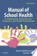 """""""Manual of School Health E-Book: A Handbook for School Nurses, Educators, and Health Professionals"""" by Keeta DeStefano Lewis, Bonnie J. Bear"""