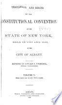 Proceedings and Debates of the Constitutional Convention of the State of New York  Held in 1867 and 1868 in the City of Albany Book