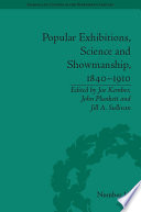 Popular Exhibitions Science And Showmanship 1840 1910