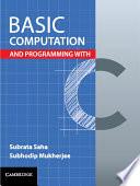 Basic Computation and Programming with C