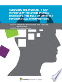Reducing the Mortality Gap in People with Severe Mental Disorders  the Role of Lifestyle Psychosocial Interventions