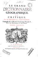 Le Grand dictionnaire géographique, et critique. Par m. Bruzen la Martiniere ... Tome premier [-dixiéme]