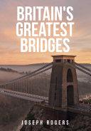 Pdf Britain's Greatest Bridges