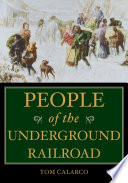 People of the Underground Railroad  A Biographical Dictionary