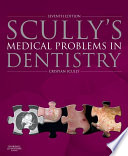 """Scully's Medical Problems in Dentistry E-Book"" by Crispian Scully"