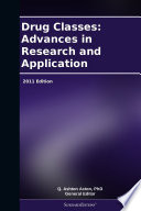 Drug Classes Advances In Research And Application 2011 Edition Book PDF