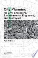 City Planning for Civil Engineers  Environmental Engineers  and Surveyors