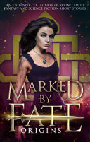 Marked by Fate: Origins: An Exclusive Collection of Young ...