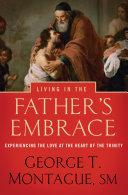 Living in the Father's Embrace