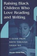 Raising Black Children who Love Reading and Writing