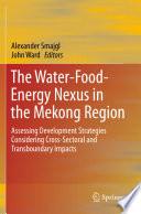 The Water Food Energy Nexus in the Mekong Region