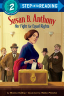 Susan B  Anthony  Her Fight for Equal Rights
