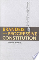 Brandeis and the Progressive Constitution