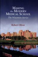 Making the Modern Medical School
