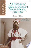 A History Of Race In Muslim West Africa 1600 1960