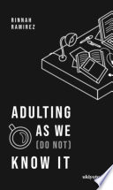 Adulting As We  Do Not  Know It Book