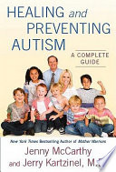 """Healing and Preventing Autism: A Complete Guide"" by Jenny McCarthy, Jerry Kartzinel"