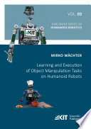 Learning and Execution of Object Manipulation Tasks on Humanoid Robots Book