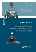 Learning and Execution of Object Manipulation Tasks on Humanoid Robots