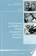 Social Anxiety in Childhood  Bridging Developmental and Clinical Perspectives Book