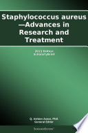 Staphylococcus aureus   Advances in Research and Treatment  2013 Edition