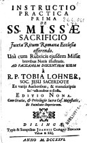 Instructio practica prima: de s.s. missae sacrificio iuxta ...