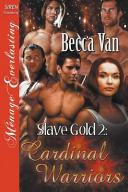 Slave Gold 2: Cardinal Warriors (Siren Publishing Menage Everlasting)