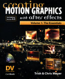Creating Motion Graphics with After Effects  Vol  1  3rd Ed   Version 6 5
