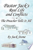 Pastor Jack S Real Life And Conflicts Or The Preacher Tells It All