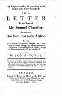 The Scripture Notion of Preaching Christ Further Clear d and Vindicated  in a Letter to S  Chandler  in Answer to One from Him to the Author
