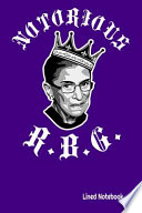 NOTORIOUS R.B.G. Lined Notebook