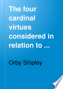 The Four Cardinal Virtues Considered in Relation to the Public and Private Lives of Catholics