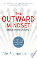 """The Outward Mindset: Seeing Beyond Ourselves"" by, The Arbinger Institute"