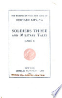 Soldiers Three and Military Tales   Love o women   The big drunk draf  The mutiny of the Mavericks  The man who was  Only a subaltern  In the matter of a private  The lost legion  The drums of the fore and aft  Judson and the Empire  A conference of the powers