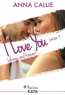 I Love You (always and forever) - Saison 4 ebook