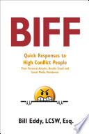 Biff  : Quick Responses to High Conflict People, Their Hostile Emails, Personal Attacks and Social Media Meltdowns