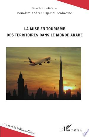 Download La mise en tourisme des territoires dans le monde arabe Free Books - All About Books